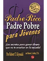 Padre rico padre pobre para jovenes / Rich Dad Poor Dad for Teens (Padre Rico Presenta)