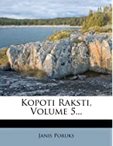 Kopoti Raksti, Volume 5...