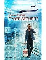 Voyager en toute cyber-sécurité (French Edition)