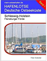 Hafenlotse Flensburger Förde (Hafenlotse Deutsche Ostseeküste 1) (German Edition)
