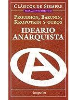 Ideario anarquista / Anarchism (Clasicos De Siempre)