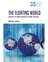 Floating World, The: Issues In International Trade Theory