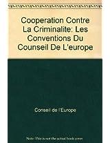 Cooperation Contre La Criminalite: Les Conventions Du Counseil De L'europe