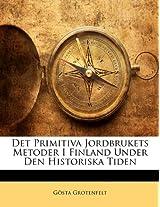 Det Primitiva Jordbrukets Metoder I Finland Under Den Historiska Tiden