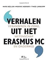 Verhalen uit het Erasmus MC: veranderen in zorg, wetenschap en onderwijs