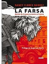 La farsa: Detrás de la guerra contra el narco (El dedo en la llaga)