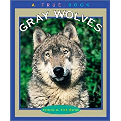 Gray Wolves (True Books)
