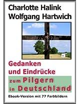 Gedanken und Eindrücke zum Pilgern in Deutschland (German Edition)