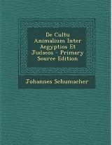 de Cultu Animalium Inter Aegyptios Et Judaeos - Primary Source Edition