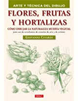 Flores, frutas y hortalizas / Flowers, Fruits and Vegetables: Como dibujar la naturaleza muerta vegetal para uso de estudiantes de escuelas de arte y ... Del Dibujo / Art and Drawing Techniques)