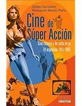 Cine de Super Accion: Cine Clasico y de Culto En La TV Argentina 1961-1993