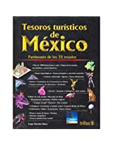 Tesoros turisticos de Mexico/ Tourist Treasures of Mexico: Patrimonio de los 32 Estados/ Patrimony of the 32 States