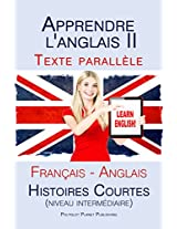 Apprendre l'anglais II - Texte parallèle - Histoires courtes (niveau intermédiaire) Français - Anglais (French Edition)