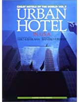 Urban Hotel in U.S.A (Great Hotels of the World)