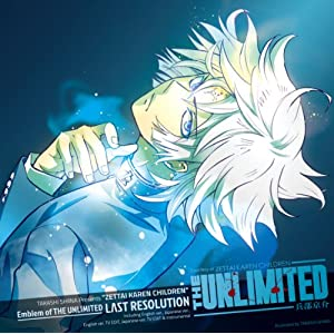 LΛST RESOLUTION 「THE UNLIMITED 兵部京介」OPテーマ