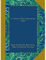 A. Persii Flacci Satirarum Liber