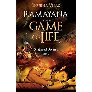 Ramayana: The Game of Life - Book 2 (Shattered Dreams)