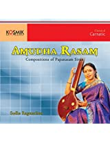 Amudha Rasam - Compositions of Papanasam Sivan