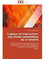 Logique Et Interaction: Une Etude Semantique de La Totalite