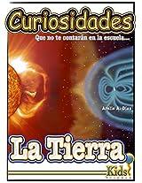 La Tierra: Curiosidades que no te contarán en la escuela: Enciclopedia de Ciencia para Niños. (Spanish Edition)