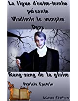 Vladimir le vampire (La Ligue d'Outre-Tombe t. 4) (French Edition)