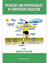 Physiology and Pathophysiology of Temperature Regulation
