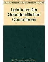 Lehrbuch Der Geburtshilflichen Operationen