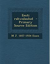 Eesti Rahwalaulud - Primary Source Edition