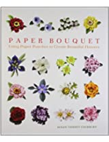 Paper Bouquet: Using Paper Punches to Create Beautiful Flowers: 0