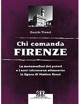 Chi comanda Firenze: La metamorfosi dei poteri e i suoi retroscena attraverso la figura di Matteo Renzi: 4 (Castelvecchi RX)