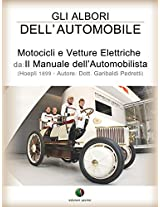 Gli albori dell'automobile - Motocicli e Vetture Elettriche: 3 (History of the Automobile)