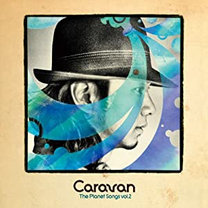 Caravan『The Planet Songs Vol.2』