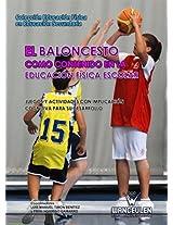 El baloncesto como contenido en la Educación Física escolar: Juegos y actividades con implicación cognitiva para su desarrollo (Educación Física en Educación Secundaria) (Spanish Edition)