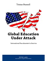 Global Education Under Attack: International Baccalaureate in America