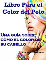 Libro Para el Color del Pelo: Una Guia Sobre Como el Color de su Cabello