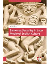 Same-Sex Sexuality in Later Medieval English Culture (Crossing Boundaries: Turku Medieval and Early Modern Studies)