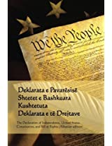 Shpallja E Pavaresise, Kushtetute, Deklarata E Te Drejtave: Declaration of Independence, Constitution, and Bill of Rights - Albanian Edition