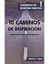 10 caminos de inspiración: para encontrar la idea de tu próximo relato (Spanish Edition)