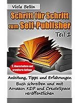 Schritt-für-Schritt zum Self-Publisher: Anleitung, Tipps und Erfahrungen - Buch schreiben und mit Amazon KDP und CreateSpace veröffentlichen (German Edition)