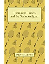 Badminton Tactics and the Game Analyzed