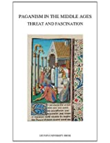 Paganism in the Middle Ages: Threat and Fascination (Mediaevalia Lovaniensia)
