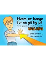 Hvem er bange for en giftig Pil - Hvordan hjælper du dit barn,når det er udsat for vold eller drilleri (Danish Edition)