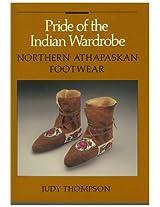Pride of the Indian Wardrobe : Northern Athabaskan Footweare: Batashoe Museum Foundations