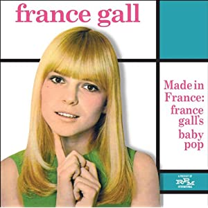 Made in France: France Gall's Baby Pop , from UK]