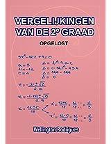 VERGELIJKINGEN VAN DE 2º GRAAD: OPGELOST (Wiskunde Book 3) (Dutch Edition)