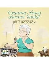 Granma Nosey. Farmor Snoka
