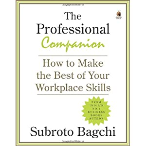 The Professional Companion: How to Make the Best of your Workplace Skills