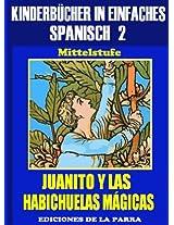 Kinderbücher in einfachem Spanisch Band 2: Juanito y las Habichuelas Mágicas (Spanisches Lesebuch für Kinder jeder Altersstufe!) (Spanish Edition)