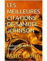 LES MEILLEURES CITATIONS DE SAMUEL JOHNSON: Traduction de Marc Thorin