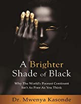 A Brighter Shade of Black: Why the World's Poorest Continent isn't as Poor as You Think
